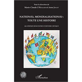 Nation(s), Mondialisation(s): toute une histoire                                                     Quatrièmes rencontres d'histoire critique