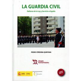 La Guardia Civil. Defensa de la ley y Servicio a España
