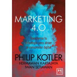Marketing 4.0. Transforma tu Estrategia para atraer al                                               Consumidor Digital