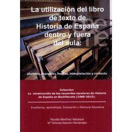 Utilización del Libro de Texto de Historia de España dentro y fuera del Aula : Alumnos, Manuales, Huellas, Interpretación y Contexto