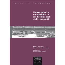 Nuevos debates en relación a la mediación penal, civil y mercantil