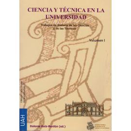 Ciencia y Técnica en la Universidad. Trabajos de Historia de las Ciencias y de las Técnicas. 2 Vols.