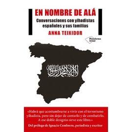 En nombre de Alá Conversaciones con Yihadistas Españoles y sus Familias