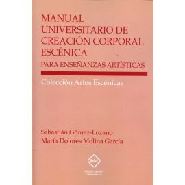 Manual Universitario de Creación Corporal Escénica para Enseñanzas Artísticas