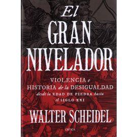 Gran nivelador Violencia e historia de la desigualdad desde la Edad de Piedra hasta el siglo XXI