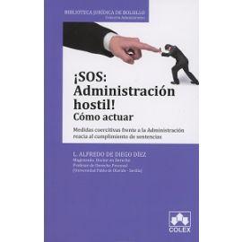 SOS: Administración Hostil!. Como Actuar Medidas Coercitivas frente a la Administración reacia al Cumplimiento de Sentencias