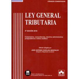 Ley General Tributaria Comentada 2018 Documentación Legislativa y Jurisprudencial. Comentarios.