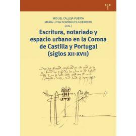 Escritura, notariado y espacio urbano enm la Corona de Castilla y Portugal (siglos XII-XVII)
