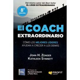 El coach extraordinario. Cómo los mejores líderes ayudan a crecer a los demás