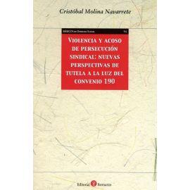 Violencia y acoso de persecución sindical: nuevas perspectivas de tutela a la luz del Convenio 190