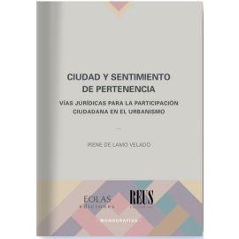 Ciudad y Sentimiento de Pertenencia. Vías Jurídicas para la Participación Ciudadana en el Urbanismo