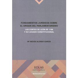 Fundamentos jurídicos sobre el origen del parlamentarismo. Las Cortes de León de 1188 y su legado constitucional