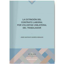Extinción del Contrato Laboral por Voluntad Unilateral del Trabajador