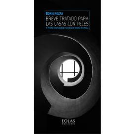 Breve tratado para las casas con peces. V Premio internacional Francisco de Aldana de Poesía