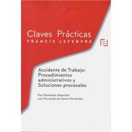 Accidente de Trabajo: Procedimientos Administrativos y Soluciones Procesales