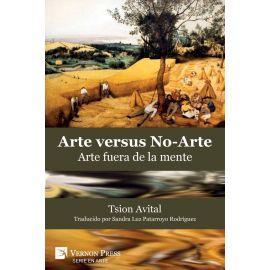 Arte versus No-arte. Arte fuera de la mente