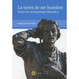 La Tarea de Ser Hombre.  Notas de Antropología Filosófica
