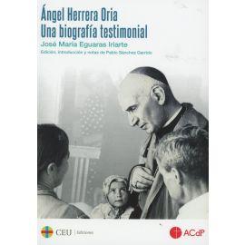 Ángel Herrera Oria. Una biografía testimonial