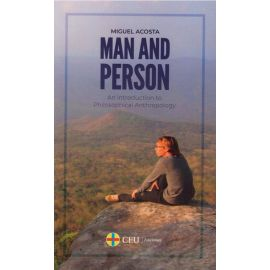 Man and Person. An Introduction to Philosophical Anthropology