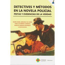 Detectives y métodos en la novela policial. Pistas y evidencias de la verdad