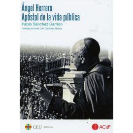 Ángel Herrera. Apóstol de la vida pública
