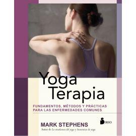 Yoga Terapia. Fundamentos, métodos y prácticas para las enfermedades comunes