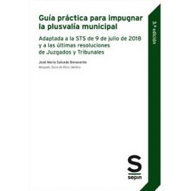 Guía práctica para impugnar la plusvalía municipal.  Adaptada a la STS de 9 de julio de 2018 y a las últimas resoluciones
