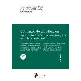 Contratos de Distribución: Agencia, Distribución, Concesión,                                         Franquicia, Suministro y Estimatorio. Incluye Modelos de Contratos.