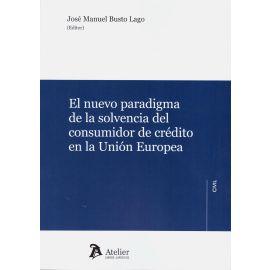 El Nuevo Paradigma de la Solvencia del Consumidor de Crédito en la Unión Europea