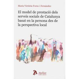 El Model de Prestació dels Serveis Socials de Catalunya Basat en la Persona des de la Perspectiva Local.