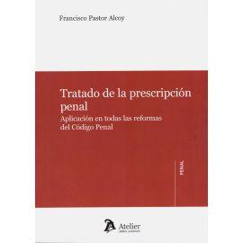 Tratado de la Prescripción Penal.                                                                    Aplicación en todas las Reformas del Código Penal