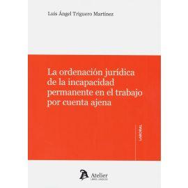 Ordenación jurídica de la incapacidad permanente en el trabajo por cuenta ajena