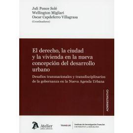 Derecho, la ciudad y la vivienda en la nueva concepción del desarrollo urbano. Desafíos transnacionales y transdiciplinarios de la gobernanza en la nueva agenda urbana