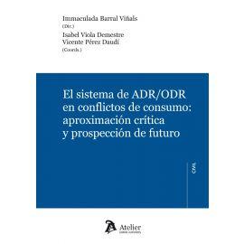Sistema de ADR/ORD en conflictos de consumo: aproximación crítica y prospección de futuro