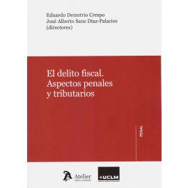 Delito fiscal. Aspectos penales y tributarios
