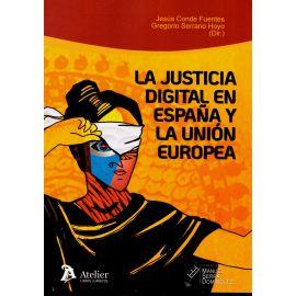 Justicia digital en España y la Unión Europea: situación actual y perspectivas de futuro