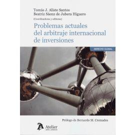 Problemas actuales del arbitraje internacional de inversiones