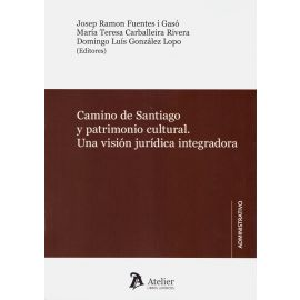 Camino de Santiago y patrimonio cultural. Una visión jurídica integradora