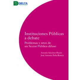 Instituciones públicas a debate. Problemas y retos de un Sector Público difuso