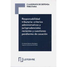 Responsabilidad tributaria: Criterios administrativos y jurisprudenciales recientes y cuestiones pen