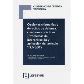 Opciones Tributarias y Derechos de Defensa: cuestiones prácticas. (Problemas de Interpretación y Aplicación del Artículo 119.3 LGT)