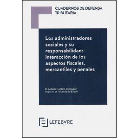 Administradores Sociales y su Responsabilidad: Interacción de los Aspectos Fiscales, Mercantiles y Penales
