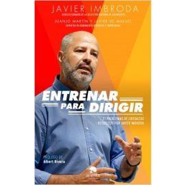 Entrenar para dirigir 21 problemas de liderazgo resueltos por Javier Imbroda