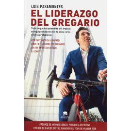 El Liderazgo del Gregario. Todo lo que he Aprendido del Trabajo en Equipo Durante mis 12 años de Ciclista Profesional.