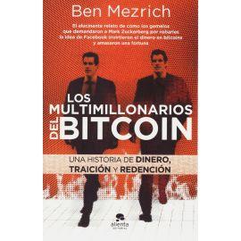 Multimillonarios del bitcoin. Una historia de dinero, traición y redención