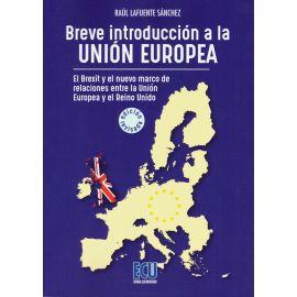 Breve Introducción a la Unión Europea. El Brexit y el Nuevo Marco de Relaciones entre el Reino Unido y la Unión Europea
