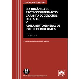 Ley Orgánica de Protección de Datos y Garantía de Derechos Digitales y Reglamento General de Protección de Datos 2019