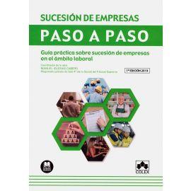 Sucesión de Empresas Paso a Paso. Guía Práctica Sobre Sucesión de Empresas en el Ámbito Laboral.
