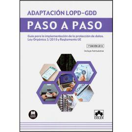 Adaptación LOPD-GDD Paso a Paso. Guía para la Implementación de la Protección de Datos. Ley Orgánica 3/2018 y Reglamento UE