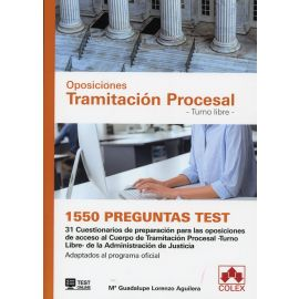 Oposiciones Tramitación Procesal. Turno Libre. 1550 Preguntas Test. 31 Cuestionarios de Preparación para las Oposiciones de Acdeso al Cuerpo de Tramitación Procesal - Turno Libre- de la Administración de Justicia